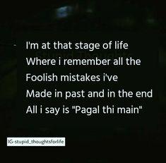 Mai to ab bhi pagal hi hu Stupid Quotes, Real Life Quotes, Bff Quotes, Girly Quotes, Truth Quotes, Sarcastic Quotes, Crazy Quotes, Reality Quotes, Attitude Quotes
