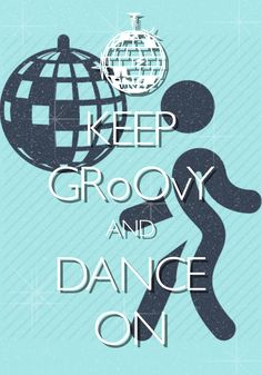keep groovy and dance on / created with Keep Calm and Carry On for iOS #keepcalm #dance