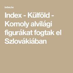 Index - Külföld - Komoly alvilági figurákat fogtak el Szlovákiában