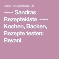 ~~~ Sandras Rezeptekiste ~~~      Kochen, Backen, Rezepte testen: Revani