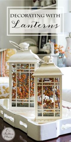Decorating with a set of lanterns is easy and versatile. They can be changed out seasonally, moved around, layered on a tray or lined up on a stairway. I purchased my set of lanterns several years ago. Fall Lanterns, Lanterns Decor, Candle Lanterns, Decorating With Lanterns, Decorative Lanterns, Fall Home Decor, Autumn Home, Diy Home Decor, Autumn Decorating