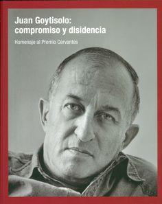 Juan Goytisolo : compromiso y disidencia : homenaje al Premio Cervantes / [comisariado, Jesús Cañete Ochoa]