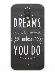 9ca573702 Dreams Don_t Work -Typography - Designer Mobile Phone Case Cover for Moto  G4 Plus Mobile