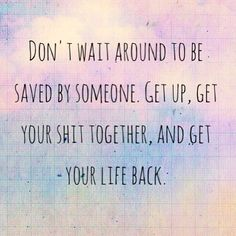 I don't need anyone to save me...