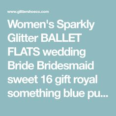 Women's Sparkly Glitter BALLET FLATS wedding Bride Bridesmaid sweet 16 gift royal something blue purple pink orange white Ivory Rose gold coral navy turquoise