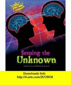 Sensing the Unknown (Investigating the Unknown) (9781598453034) Carl R. Green, William R. Sanford , ISBN-10: 1598453033  , ISBN-13: 978-1598453034 ,  , tutorials , pdf , ebook , torrent , downloads , rapidshare , filesonic , hotfile , megaupload , fileserve