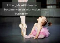 Little girls with dreams become women with vision... Love this! <3