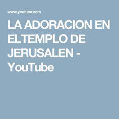 LA ADORACION EN ELTEMPLO DE JERUSALEN - YouTube