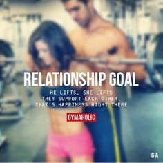 Relationship Goals - SHE lifts, She Lifts!  :)