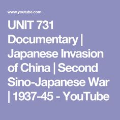 UNIT 731 Documentary | Japanese Invasion of China | Second Sino-Japanese War | 1937-45 - YouTube