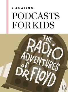 9 Amazing Podcasts for Kids (Yep, They're a Thing) via @PureWow
