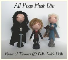 ALL PEGS MUST DIE !! - all 3 of our Game of Thrones Peg Dolls together - by FaBi DaBi Dolls  #gameofthrones