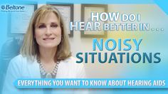 How Do I Hear Better In Noisy Situations | Susan Giles - Hearing Care Practitioner