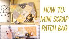 Mini Scrap Patch Bag - Easy bag Tutorial - Fat Quarter Shop - YouTube