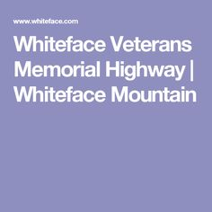 Whiteface Veterans Memorial Highway | Whiteface Mountain