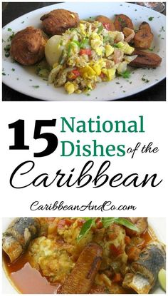 Caribbean food is not only colorful but filled with flavors that engage all of your senses. Here are 15 national dishes from across the Caribbean region.