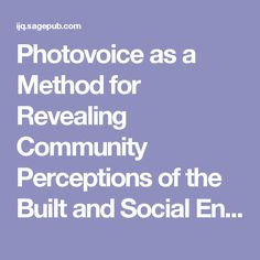 Photovoice as a Method for Revealing Community Perceptions of the Built and Social Environment