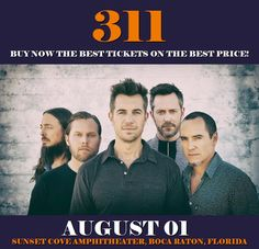 311 in Boca Raton at Sunset Cove Amphitheater on August 01. More about this event here https://www.facebook.com/events/1837980396521058/