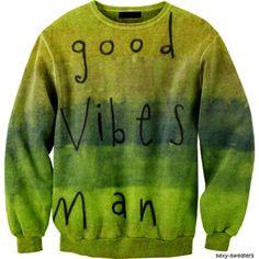 good vibes man