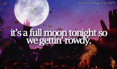 "C'Mon by Ke$ha. Lyrics: ""It's a full moon tonight so we gettin' rowdy.""♫ #Music #Songs #Quotes"