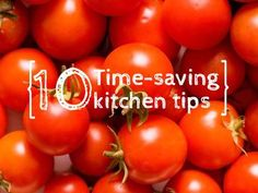 Great ways to save time in the kitchen.