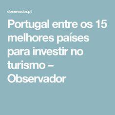 Portugal entre os 15 melhores países para investir no turismo – Observador