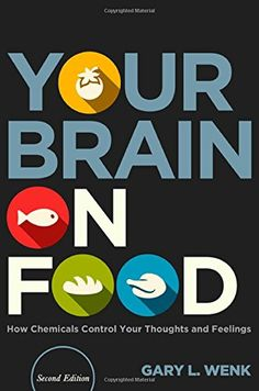 Your Brain on Food: How Chemicals Control Your Thoughts and Feelings, Second Edition by Gary L. Wenk https://www.amazon.ca/dp/0199393273/ref=cm_sw_r_pi_dp_OMEexb97CBACT