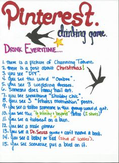 The fabulous new drinking game courtesy of the wonderful roommates of 329.   Rules: Everyone takes a turn drinking every time you see one of the items on the list. And feel free to edit or add your own! Bottoms up!