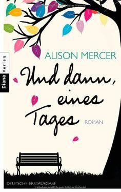 Alison Mercer - Und dann, eines Tages