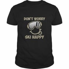 Don't Worry Ski Happy Great Gift For Any Happy Ski Fan, Order HERE ==> https://www.sunfrog.com/Sports/Dont-Worry-Ski-Happy-Great-Gift-For-Any-Happy-Ski-Fan-Black-Guys.html?41088 #fitnesslovers