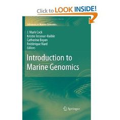 Introduction to Marine Genomics (Advances in Marine Genomics). Marine biology has always played an important role in biological research, being at the origin of many key advances. To a certain extent, the influence of marine biology on the biological sciences was overshadowed over a period of several years by the remarkable advances that were made using powerful model organisms from terrestrial environments. This situation is now changing again, however, due primarily to spectacular…