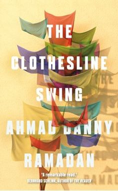 Køb 'The Clothesline Swing' nu. Inspired by One Thousand and One Nights, Ahmad Danny Ramadan's innovative and poetic debut novel tells the story of two lovers