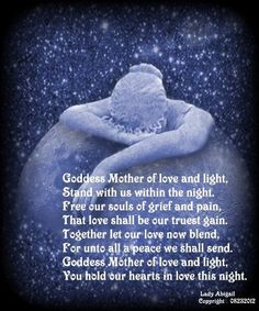 Goddess Prayer - Goddess, Mother of Love and Light - Stand With Us Within the Night - Free Our Souls of Grief and Pain Together Lets, Blessed Quotes, Brave Quotes, Mother Goddess, Divine Goddess, Earth Goddess, Love Now, Spiritual Path, Spiritual Beliefs