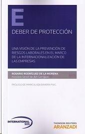 Deber de protección: una visión de la prevención de riesgos laborales en el marco de la internacionalización de las empresas /     Rodríguez de la Morena, Rosario. 2015