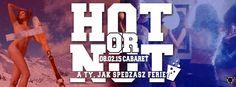 zapraszamy po bilety cena 12 zł Klub Cabaret HOT or NOT / CABARET / FDM  www.nevadatravel.pl