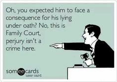 EXACTLY!!!!!!     Family court