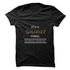 ITS AN DANNY THING. YOU WOULDNS UNDERSTAND.NEW T-SHIRT T-SHIRTS, HOODIES, SWEATSHIRT (19$ ==► Shopping Now)