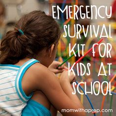 Kids Emergency Survival Packs for Kids at School  |  {Mom with a Prep} She mentions a small first aid kit... our Pocket FAK would be perfect! www.thepennyprepper.com