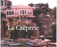 La Creperie-Jounieh Baalbek, French Restaurants, Where The Heart Is, Past, Around The Worlds, Mansions, House Styles, Places, Weaving