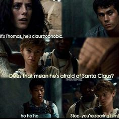 The Maze Runner  Thomas is afraid of Santa Claus, Minho's teasing him and Newt's protecting him♥