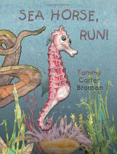 Sea Horse, run!: Tammy Carter Bronson: 9780967816784: Amazon.com: Books
