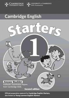 Cambridge Starters 1 Answer Booklet: Examination Papers from the University of Cambridge Esol Examinations: Engli...