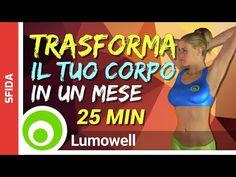 Un Mese Per Trasformare Il Tuo Corpo - Esercizi Per Dimagrire E Tonificare - YouTube