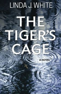 """The Tiger's Cage by Linda J. White: """"What a nail-biter! The Tiger's Cage is a thrilling suspense story, enriched with an engrossing drama of a family in crisis. You'll root for the hard-nosed FBI agent who learns to be weak and for the young hostage who finds strength he never knew he had. As always, Linda J. White has written an excellent FBI tale—with depth. Not to be missed!"""" ~Sarah Sundin"""