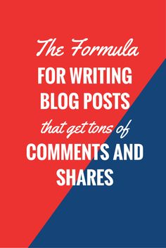 A Simple Formula For Writing Popular Blog Posts