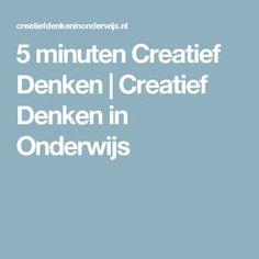 5 minuten Creatief Denken   Creatief Denken in Onderwijs