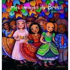 """""""Mes images du Brésil"""" de Daniela Cytryn (Auteur) - Album jeunesse dès 3 ans (cartonné). Paru en 10/2009"""
