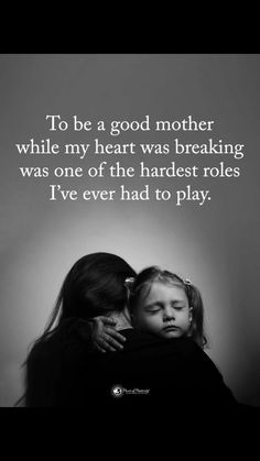 Mommy Quotes Mother Quotes To be a mother while my heart was breaking was one of the hardest role I've ever had to play. Mommy Quotes Source : Mother Quotes To be a mother Mommy Quotes, Quotes For Kids, Life Quotes, Quotes Children, Strong Mom Quotes, The Words, Mother Daughter Quotes, Mother To Son, Son And Daughter Quotes