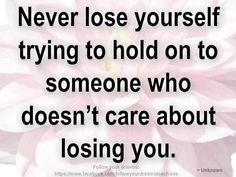 Life Love Quotes Never Lose Yourself To Hold