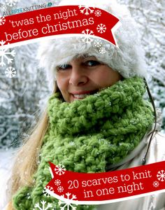 'Twas the Night Before Christmas: 20 Scarves to Knit in One Night